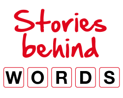 Read our 'Stories behind Words' series